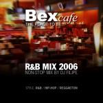 BexCafe R&B Non-Stop Mix 2006 Vol. 1